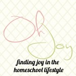 Shari's Homeschool Blog, Oh Joy!